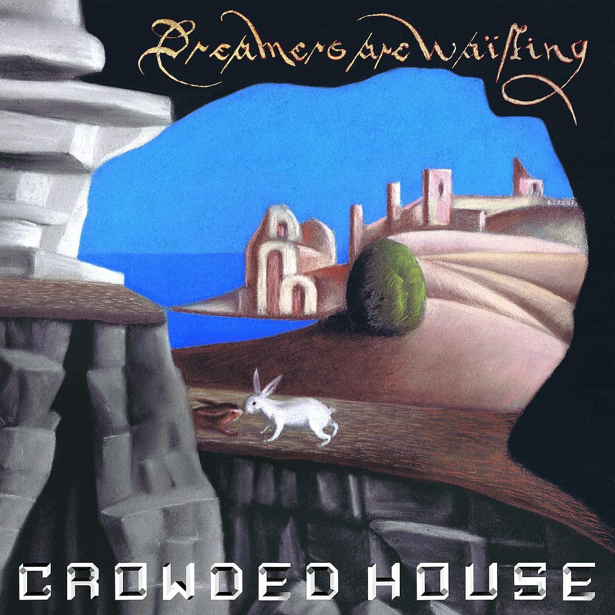 ¿Qué estáis escuchando ahora? - Página 5 23-Crowded-House-Dreamers-Are-Waiting